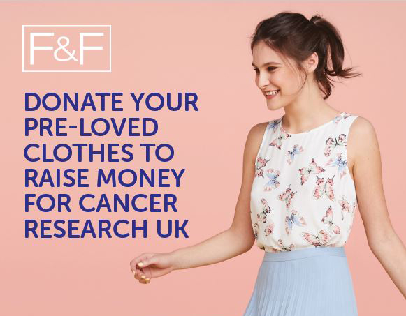 F&F: Donate your pre-loved clothes to raise money for Cancer Research UK