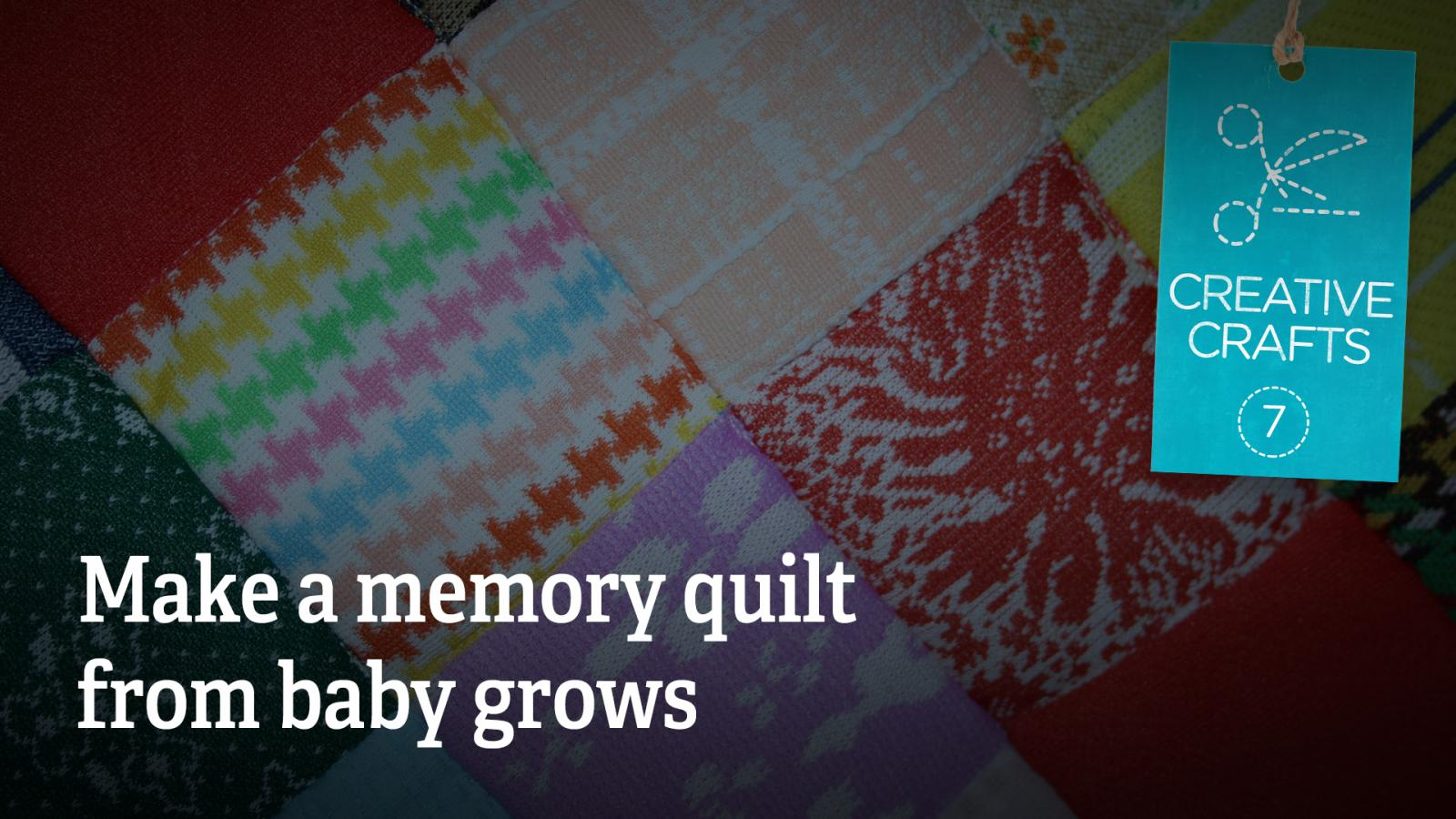 Creative Crafts Making A Memory Quilt From Babygrows